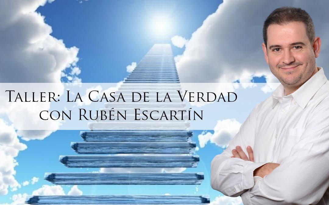 La Casa de la Verdad – Taller con Rubén Escartín