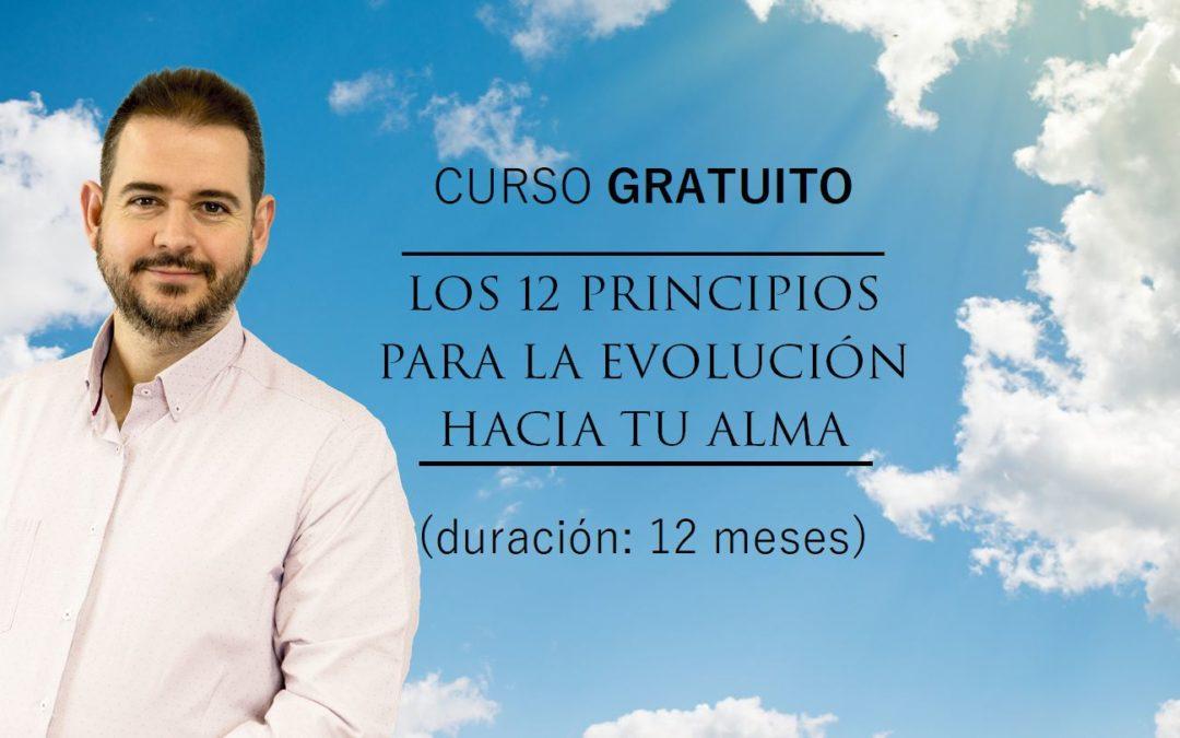 """Curso gratuito: """"Los 12 Principios para la evolución hacia tu Alma"""" – 12 de febrero de 2021 (WEBINARIO EN DIRECTO)"""